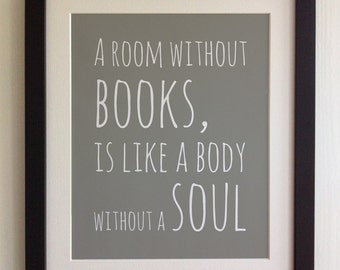 "FRAMED QUOTE PRINT, A room without books is like a body without a Soul, Framed or just print, black or white frame, 12""x10"""