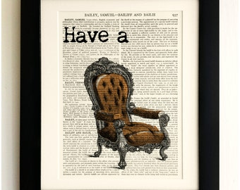 ART PRINT on old antique book page - Have a chair Quote, Vintage Upcycled Wall Art Print, Encyclopaedia Dictionary Page