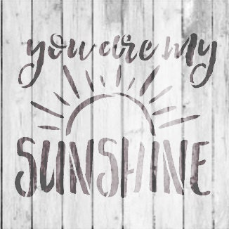 You Are My Sunshine Hand Brushed Word Stencil - Select Size - STCL1513 - by StudioR12