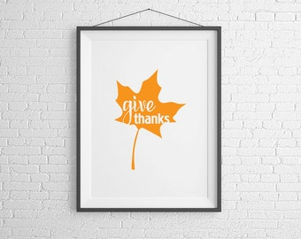Give Thanks. Autumn. Fall. Thanksgiving. Home Decor. Instant Download.