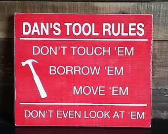 Tool Rules, Don't Touch My Tools wood sign