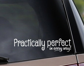 Vinyl Car Decal - Practically Perfect in Every Way! Mary Poppins - Nanny - Car Window Decal - Laptop Decal - Bumper Sticker