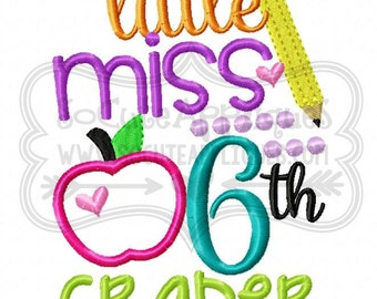 Embroidery design 5x7 6x10 Little Miss 6th grader socuteappliques, back to school embroidery, School applique, embroidery sayings
