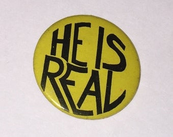 Vintage He is Real Pinback Button, Christian Theme