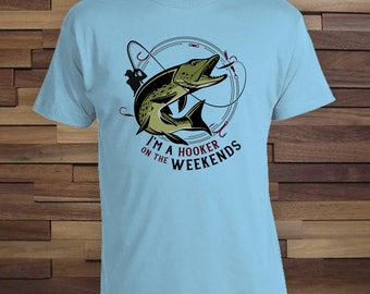 I'm a Hooker on the Weekends (Pike) - Fishing Gift for Dad, Lucky Fish Shirt, Fishing trip gift, Christmas Gift,fishing shirt for dad-CT-710