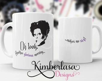 hocus pocus mug | oh look another glorious morning | witch mug | halloween mug | sanderson sister | winifred | winnie | sarcastic mug