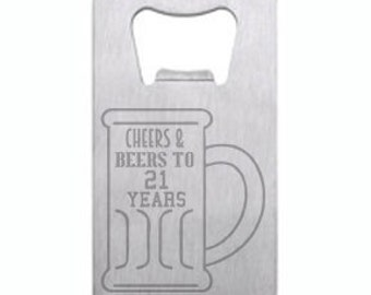 Cheers and Beers to 21 Years Wallet Card Bottle Opener Engraved Personalized