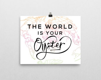 the world is your oyster, oyster print, world, typography, travel poster, travel art, travel print, map poster, typography art, handwritten