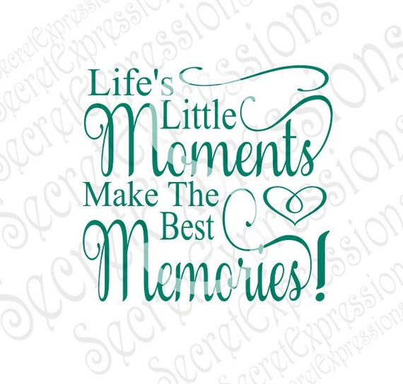 Technology Management Image: Life's Little Moments Make The Best Memories Svg Family