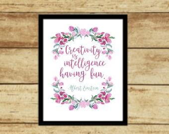 Creativity is Intelligence Having Fun - Albert Einstein | Downloadable Print | Digital Art | Inspirational Quote | Einstein Quote