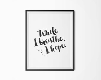 Positive thinking - While I breathe, I hope - Motivational poster, Printable poster, Wall art, Instant download, Scandinavian poster, Nordic