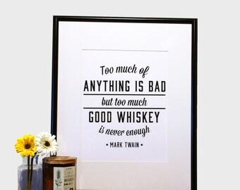 Too Much Good Whiskey is Never Enough Print // Mark Twain // 11 x 14 Screen Print