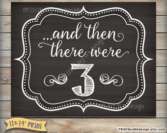 "And Then There Were Three Sign, And Then There Were 3 Pregnancy Announcement, Expecting, 11x14"" Chalkboard Style Printable Instant Download"