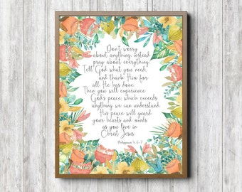 Philippians 4 : 6- 7 Wall Art - Don't Worry Scripture Print - Watercolor Flowers Printable - Peace Will Guard Bible Verse Poster - 8 x 10