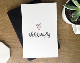 Wholeheartedly - A Devotional for Singles