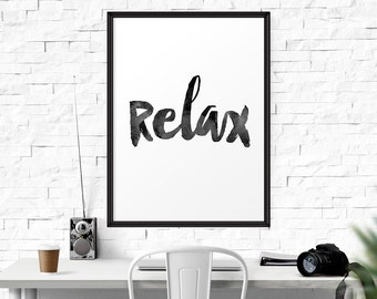 Relax poster, Relax Print, chill out, print for dorm room, Inspiration Wall Art, Home Decor, Inspirational Print, Typography Poster