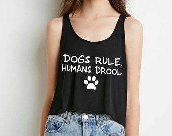 dogs rule, humans drool boxy cropped tank top