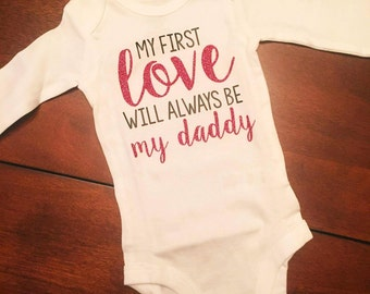 My First Love Will Always Be My Daddy Bodysuit Onesie | Baby Onesie | Baby Girl | Baby Shower Gift | Long Sleeve Short Sleeve | Coming Home