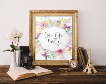 Live life fully quote, Inspirational quote, Printable art, Quote print, Words of wisdom, Calligraphy art, Wall art decor, Floral print BD958