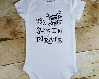 99% Sure I'm a Pirate baby bodysuit nautical baby gift pirate baby aargh