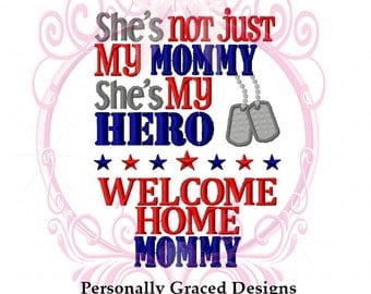Instant Download Military She's Not Just My Mommy She's My Hero Welcome Home Mommy with Dogtags Custom Embroidery Design, 5x7, Homecoming