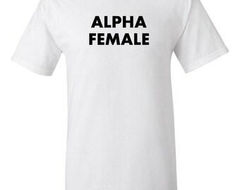 Alpha Female -  T shirt