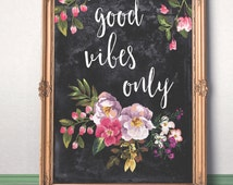 Good Vibes Only Printable women gift  Garden art Gift for girlfriend Typography Quote Chalkboard Print  Inspirational calligraphy Quote