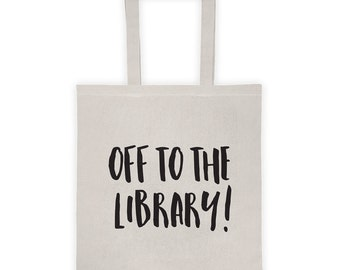 Off To The Library! Tote Bag - Canvas Tote Bag - Gifts For Readers - Bookish Gifts - Librarian Gift - Writer Gift - Reading - Book Bag