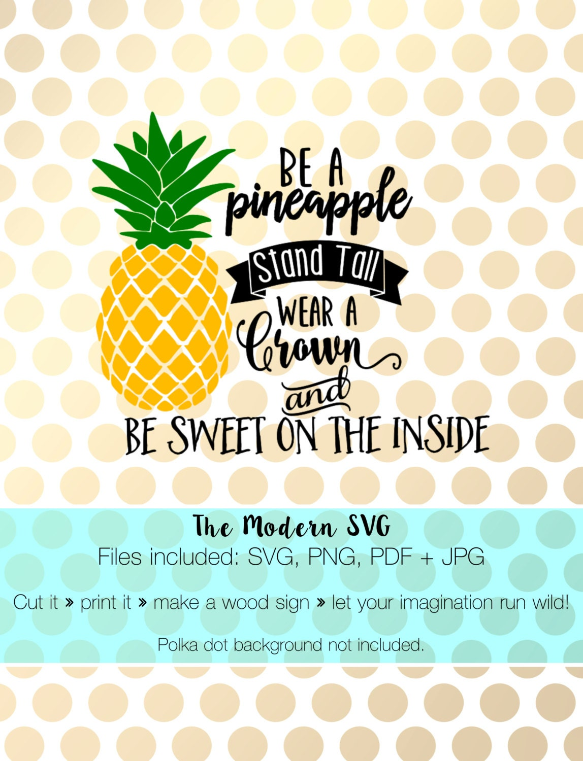 Be A Pineapple Stand Tall Wear A Crown And Be By