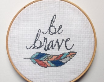 Be Brave Feather Modern Calligraphy Cross Stitch Kit