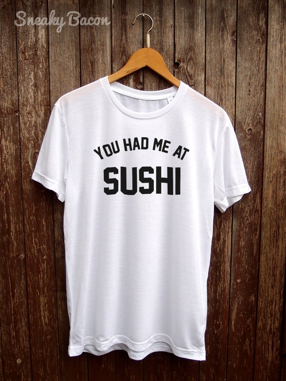Sushi Shirt Funny Tshirts White T Shirts By SneakyBaconTees