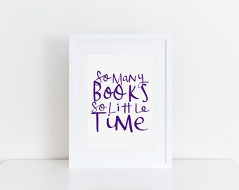 Book Quote Print Bookish Gifts So Many Books So Little Time Quote Book Lover Gift Quote Book Print Hand Lettering Print Typography Print