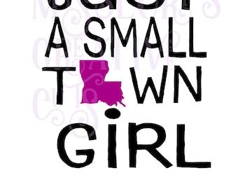 Just a small town girl Louisiana Distressed SVG Cut file  Cricut explore filescrapbook vinyl decal wood sign t shirt cricut cameo