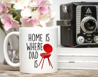 Home is Where Dad Is, Gift for Dad, Father's Day Gift, Dad Gift, Present for Dad, Father's Day Mug, Father Mug, Cup for Dad, Mug for Dad
