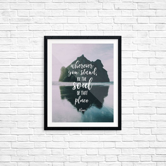 Printable Art, Inspirational Quote, Wherever You Stand Be the Soul of that Place -Rumi, Motivational Print, Typography, Quote Printables