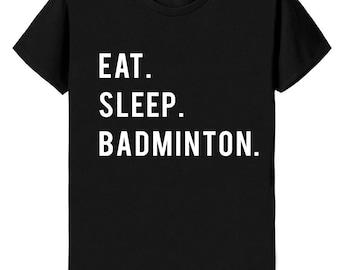 Badminton T-Shirt, Eat Sleep Badminton T-shirt - 852
