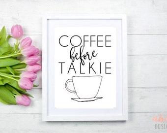 Coffee Before Talkie // Digital Print