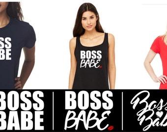 Boss Babe ~ Tee, Tank or V-neck