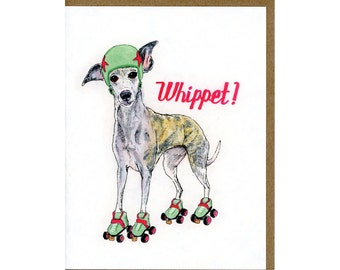 Funny Whippet Dog Greeting Card, Dog Card, Roller Derby Gifts