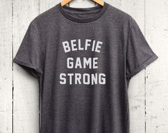 Belfie Game Strong Tshirt - Cute Gym Shirt, Funny Workout Shirt, Womens Workout Tshirts, Fitness Tshirt, Cute and Funny Exercise Shirts