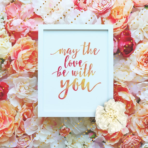 "May the love be with you - 8x10"" Valentines Love Poster - Star Wars quote - Printable Wall Art- Valentines Gift Print -Instant Download"