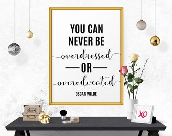 You Can Never Be Overdressed Or Overeducated, Typography Quote Art, Motivational Quote, Motivational Poster, Printable Fashion Quotes