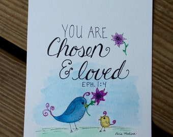 """Watercolor painting """"You are loved & chosen"""" Eph. 1:4, original hand-painting, 5x7"""