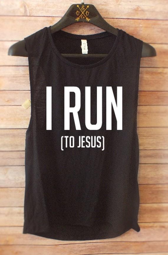 i run to jesus muscle tank running shirts christian