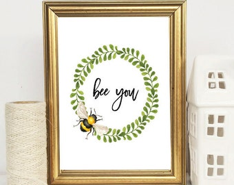 Bee you || Motivational Quote || Printable || Home Decor
