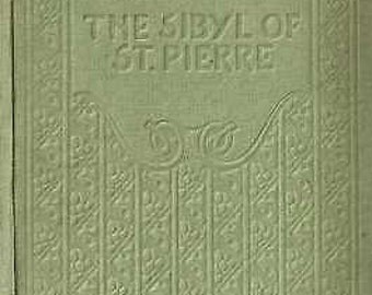 The Sibyl of St.Pierre by Bessie Marchant very rare collectable book