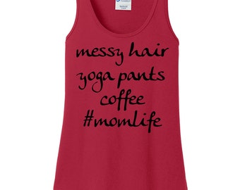 Mom Life, Messy Hair, Yoga Pants, Coffee, Women's Tank Top in 6 Colors, Sizes Small-4X, Plus Size
