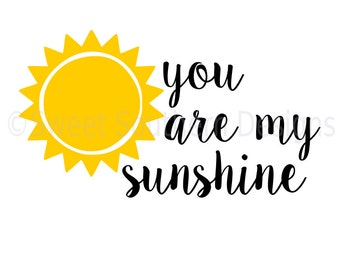 You are my sunshine sun SVG instant download design for cricut or silhouette