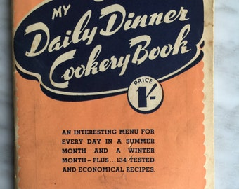 My daily dinner Cookery book edited by K. Balfour c1946 Australia