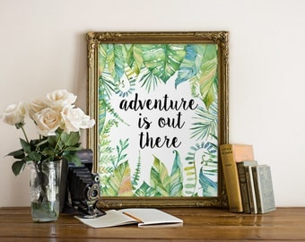 Inspirational Quote, Adventure is Out There, Quote Prints, Digital Prints, Tropical Print, Motivational print, Printable Quote, Adventures